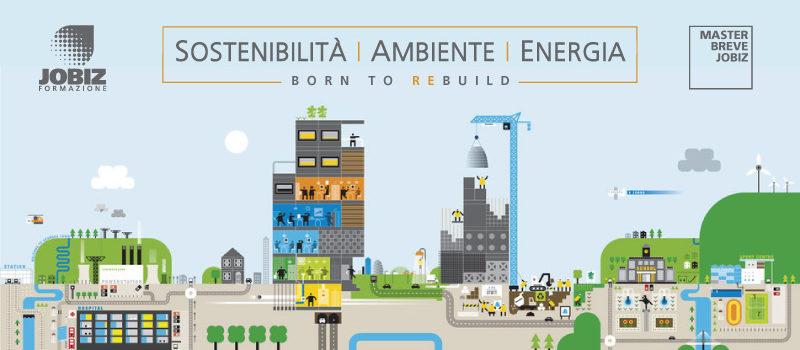 Born to ReBuild, il Master su Sostenibilità, Ambiente ed Energia