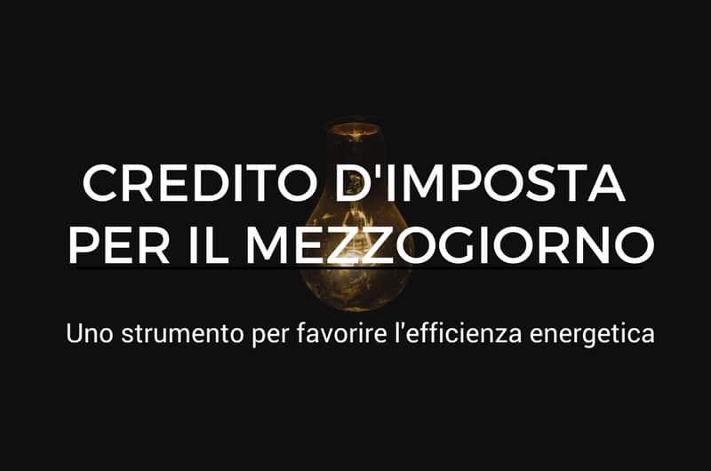 Credito d'Imposta Fotovoltaico e Cogeneratore: grazie al Bonus Sud recuperi fino al 45% i tuoi investimenti in efficienza energetica